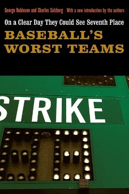 On a Clear Day They Could See Seventh Place Baseball's Worst Teams by George Robinson, Charles Salzberg, George Robinson, Charles Salzberg