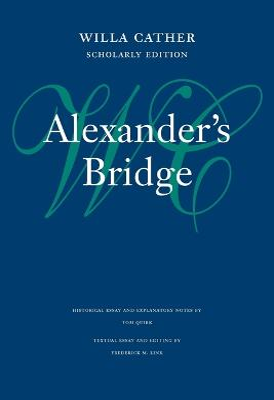Alexander's Bridge by Willa Cather, Bernice Slote, Guy J. Reynolds