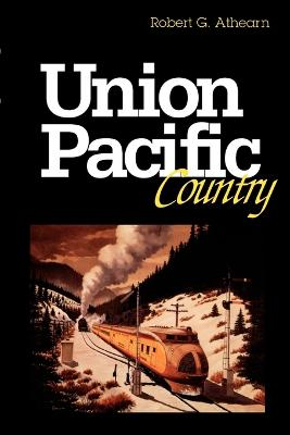 Union Pacific Country by Robert G. Athearn