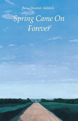 Spring Came On Forever by Bess Streeter Aldrich