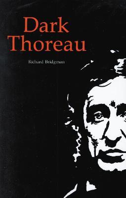 Dark Thoreau by Richard Bridgman