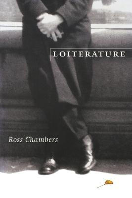 Loiterature by Ross Chambers