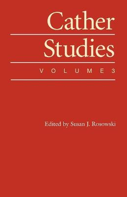 Cather Studies, Volume 3 by Cather Studies