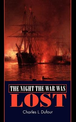 The Night the War Was Lost by Charles L. Dufour