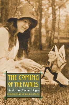 The Coming of the Fairies by Sir Arthur Conan Doyle, John M. Lynch