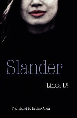 Slander by Linda Le, Esther Allen
