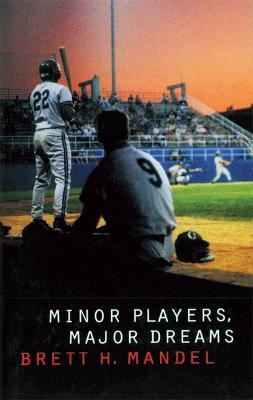 Minor Players, Major Dreams by Brett H. Mandel
