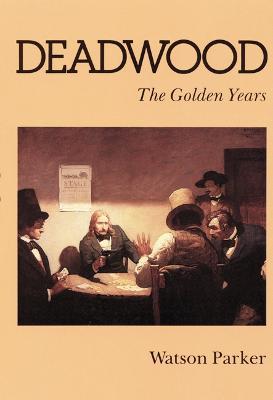 Deadwood The Golden Years by Watson Parker
