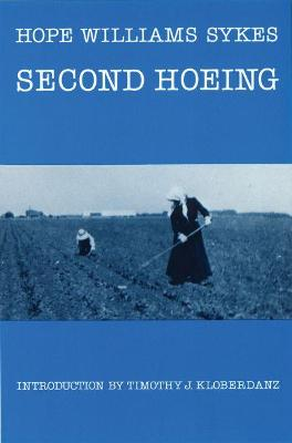 Second Hoeing by Hope Williams Sykes, Timothy J. Kloberdanz