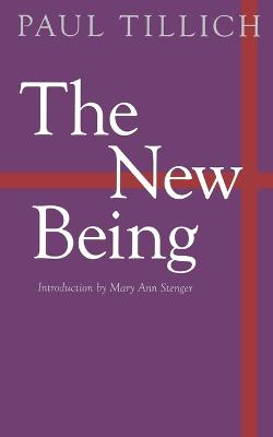 The New Being by Paul Tillich, Mary Ann Stenger