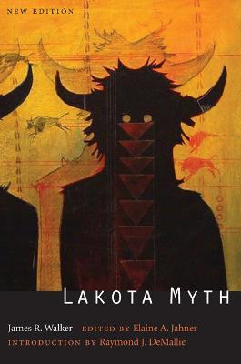Lakota Myth (Second Edition) by James R. Walker, Raymond J. DeMallie