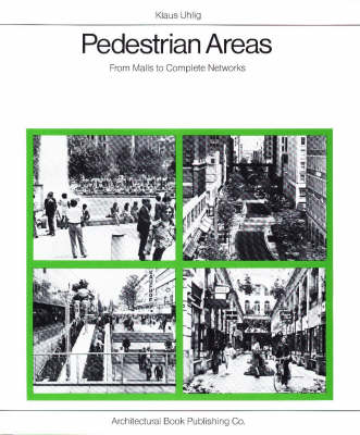 Pedestrian Areas From Malls to Complete Networks by Klaus Uhlig