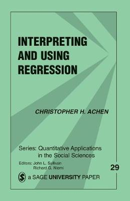 Interpreting and Using Regression by Christopher H. Achen