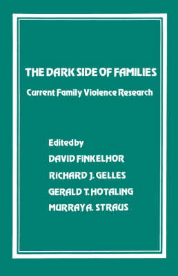 The Dark Side of Families Current Family Violence Research by David Finkelhor