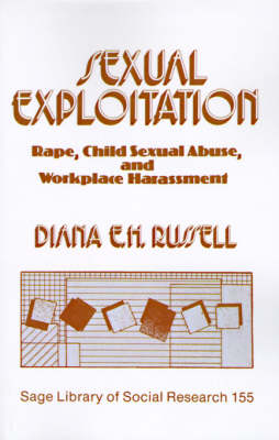 Sexual Exploitation Rape, Child Sexual Abuse, and Workplace Harassment by Diana E. H. Russell