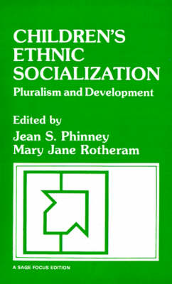 Children's Ethnic Socialization Pluralism and Development by Jean S. Phinney