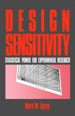 Design Sensitivity Statistical Power for Experimental Research by Mark W. Lipsey