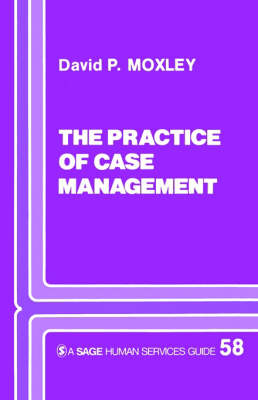 Practice of Case Management by David P. Moxley