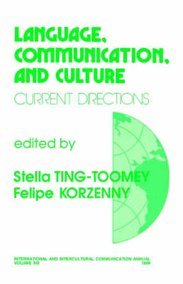 Language, Communication, and Culture Current Directions by Stella Ting-Toomey