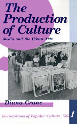 The Production of Culture Media and the Urban Arts by Diana Crane