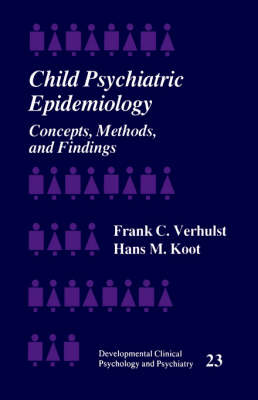 Child Psychiatric Epidemiology Concepts, Methods and Findings by Frank C. Verhulst, Hans M. Koot
