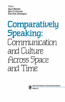 Comparatively Speaking Communication and Culture Across Space and Time by Jay G. Blumler