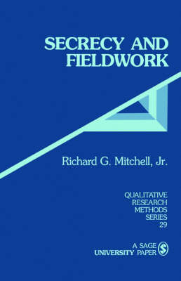 Secrecy and Fieldwork by Richard G. Mitchell
