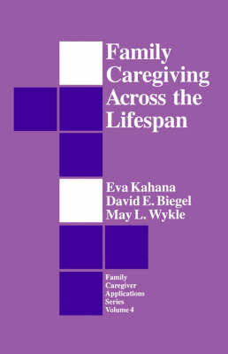 Family Caregiving Across the Lifespan by Eva Kahana