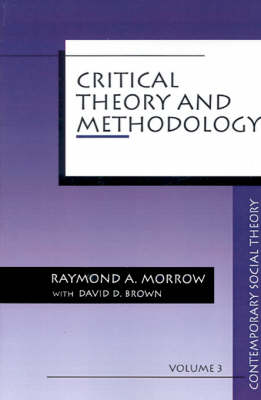 Critical Theory and Methodology by Raymond Allen Morrow, David D. Brown