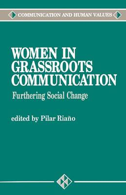 Women in Grassroots Communication Furthering Social Change by Pilar Riano