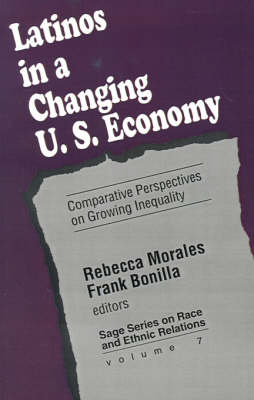 Latinos in a Changing US Economy Comparative Perspectives on Growing Inequality by Rebecca Morales