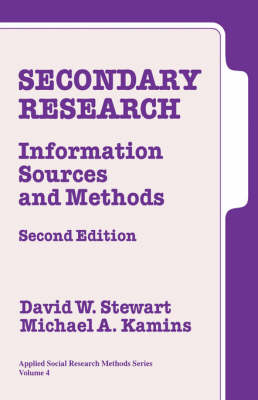 Secondary Research Information Sources and Methods by David W. Stewart, Michael A. Kamins