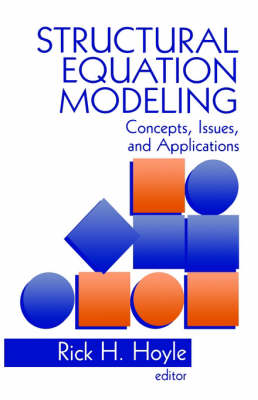 Structural Equation Modeling Concepts, Issues, and Applications by Rick H. Hoyle