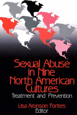 Sexual Abuse in Nine North American Cultures Treatment and Prevention by Lisa A. Fontes