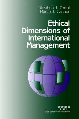 Ethical Dimensions of International Management by Stephen J. Carroll, Martin J. Gannon