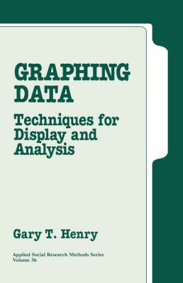 Graphing Data Techniques for Display and Analysis by Gary T. Henry