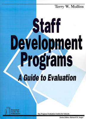 Staff Development Programs A Guide To Evaluation by Terry W. Mullins
