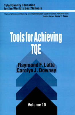 Tools for Achieving Total Quality Education by Raymond F. Latta, Carolyn J. Downey