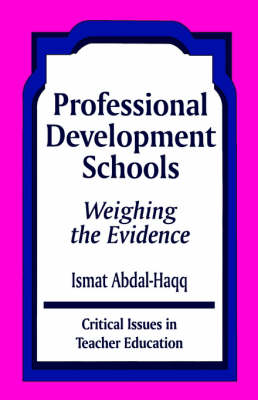 Professional Development Schools Weighing the Evidence by Ismat Abdal-Haqq