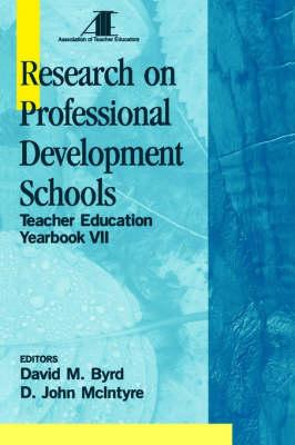 Research on Professional Development Schools Teacher Education Yearbook VII by David M. Byrd, D. John McIntyre