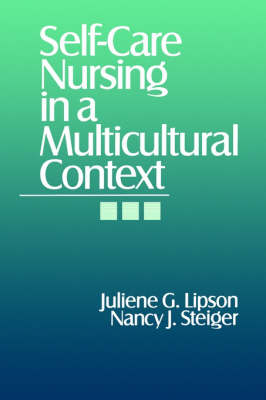 Self-Care Nursing in a Multicultural Context by Juliene G. Lipson, Nancy Steiger