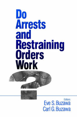 Do Arrests and Restraining Orders Work? by Eve S. Buzawa