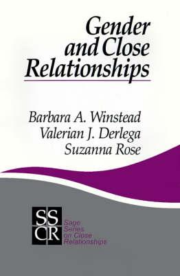 Gender and Close Relationships by Barbara A. Winstead, Valerian J. Derlega, Suzanna Rose