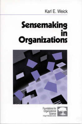 Sensemaking in Organizations by Karl E. Weick