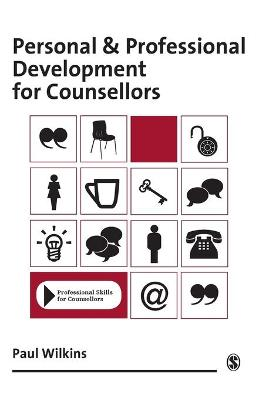 Personal and Professional Development for Counsellors by Paul Wilkins