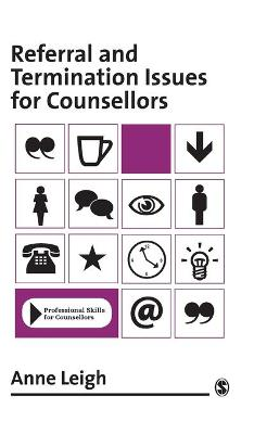 Referral and Termination Issues for Counsellors by Dorothy Anne Leigh