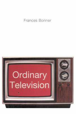 Ordinary Television Analyzing Popular TV by Frances Bonner