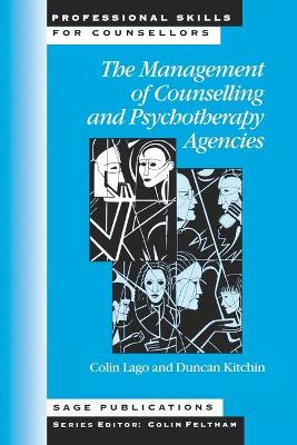 The Management of Counselling and Psychotherapy Agencies by Colin Lago, Duncan Kitchin