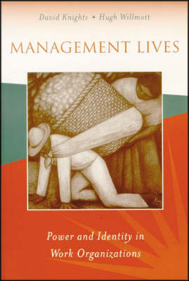 Management Lives Power and Identity in Work Organizations by David Knights, Hugh Willmott
