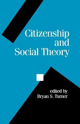 Citizenship and Social Theory by Professor Bryan S. Turner